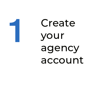 Step 1 Create Your Agency Account